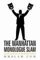 The Manhattan Monologue Slam Online – Mondays 10pm-12am EST